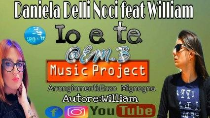 Daniela Delli Noci Ft. William - Io e te