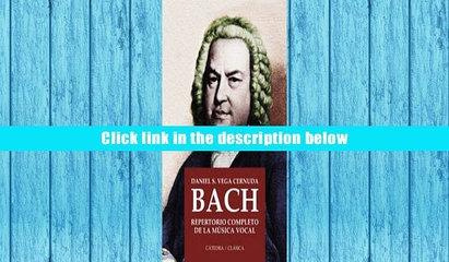 Best Ebook  Bach Repertorio Completo De La Musica Vocal/Bach Complete Repertory of the Vocal Music