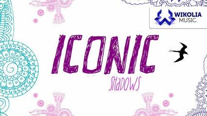Iconic - Shadows - Official Video Lyric