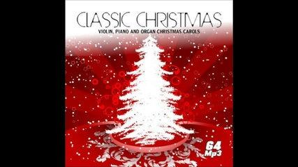 [FULL ALBUM] - Classic Christmas - Violin Piano and Organ Christmas Carols