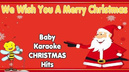 Chr - WE WISH YOU A MERRY CHRISTMAS: Baby Karaoke Christmas Hits