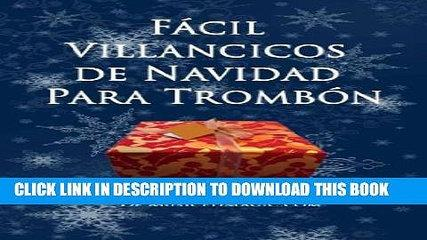 [New] Facil Villancicos de Navidad Para Trombon (Spanish Edition) Exclusive Full Ebook