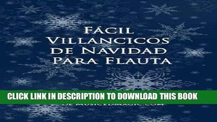 [PDF] Fácil Villancicos de Navidad Para Flauta (Spanish Edition) Exclusive Full Ebook