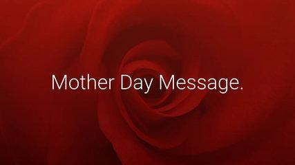 Message For Mother Day (Mensaje por el Dia de la Madre en Ingles)