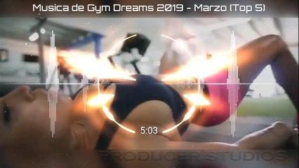 Música de Gym Dreams 2019 - Marzo (Top 5)