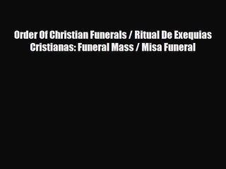 Download Order Of Christian Funerals / Ritual De Exequias Cristianas: Funeral Mass / Misa Funeral