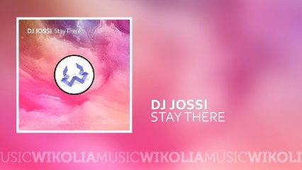 DJ Jossi - Stay There - (Official Music Audio)