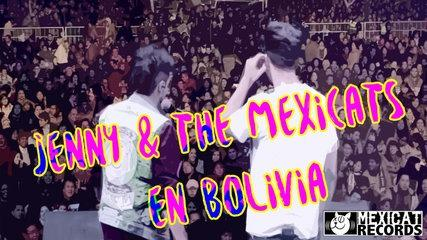 Jenny and The Mexicats - en Bolivia | Official Aftermovie