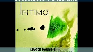 Marco Barrientos  - Amor Inagotable (Intimo)