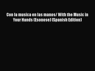 Download Con la musica en las manos/ With the Music in Your Hands (Esonose) (Spanish Edition)