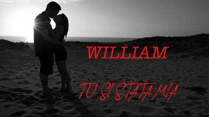 William - Tu si stata mia