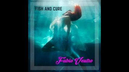 Fabio Veutro - Fish and cure (Official Audio)