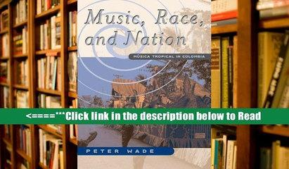 Download Music, Race, and Nation: Musica Tropical in Colombia: Musica Tropical in Columbia