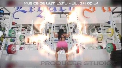 Música de Gym 2019 - Julio (Top 5)