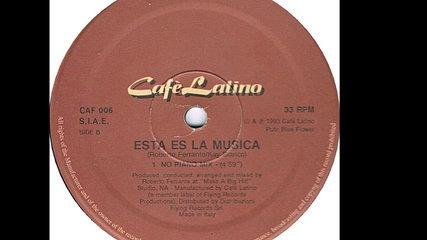 Cafe Latino - Esta Es La Música (No Piano Mix) (B)