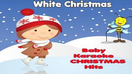 Christmas Songs - WHITE CHRISTMAS: Baby Karaoke Christmas Hits