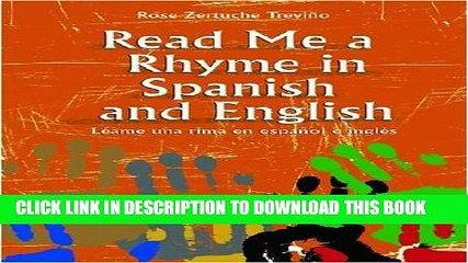 [Read PDF] Read Me a Rhyme in Spanish and English/Leame Una Rima En Espanol E Ingles Ebook Online