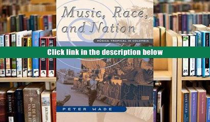 DOWNLOAD [Ebook] Music, Race, and Nation: Musica Tropical in Colombia: Musica Tropical in Columbia