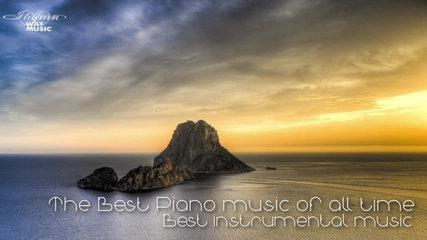 The Best piano music of all time - Best Instrumental Music
