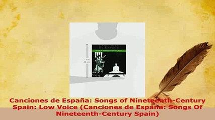Download  Canciones de España Songs of NineteenthCentury Spain Low Voice Canciones de Espana Ebook