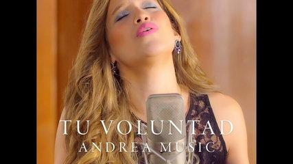 Andrea Music - Tu Voluntad - (Cover Hillary Scott - Thy Will)