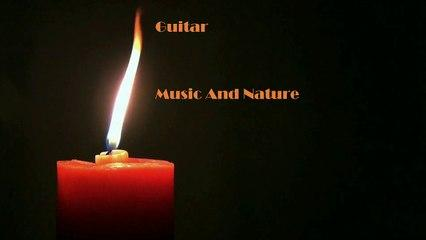 candles and guitarCandles and Guitar, Calm music, Late night music, romantic guitar
