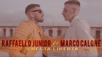 Raffaello Junior Ft. Marco Calone - Chesta Libertà (Video Ufficiale 2018)