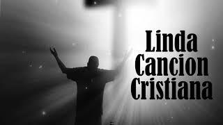 Linda Cancion cristiana