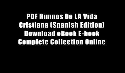 PDF Himnos De LA Vida Cristiana (Spanish Edition) Download eBook E-book Complete Collection Online