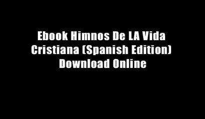 Ebook Himnos De LA Vida Cristiana (Spanish Edition) Download Online