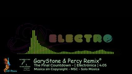 The Final Countdown / GaryStone & Percy Remix / ✅ Música sin Copyright [Electrónica]  MSC- SOLO MUSI