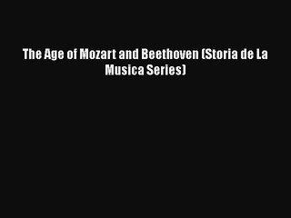 Download The Age of Mozart and Beethoven (Storia de La Musica Series)  EBook