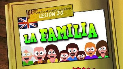 LA FAMILIA EN INGLÉS   - APRENDE INGLÉS CON MR PEA - ENGLISH FOR KIDS
