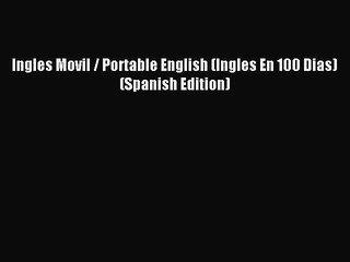Download Ingles Movil / Portable English (Ingles En 100 Dias) (Spanish Edition) PDF Free