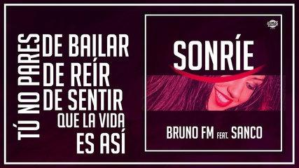 Bruno FM Ft. Sanco - Sonríe